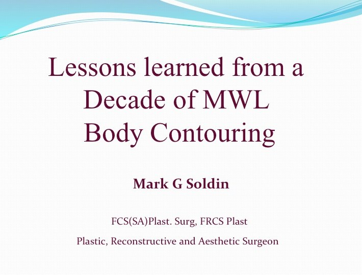 Lessons learned from a Decade of MWL Body Contouring